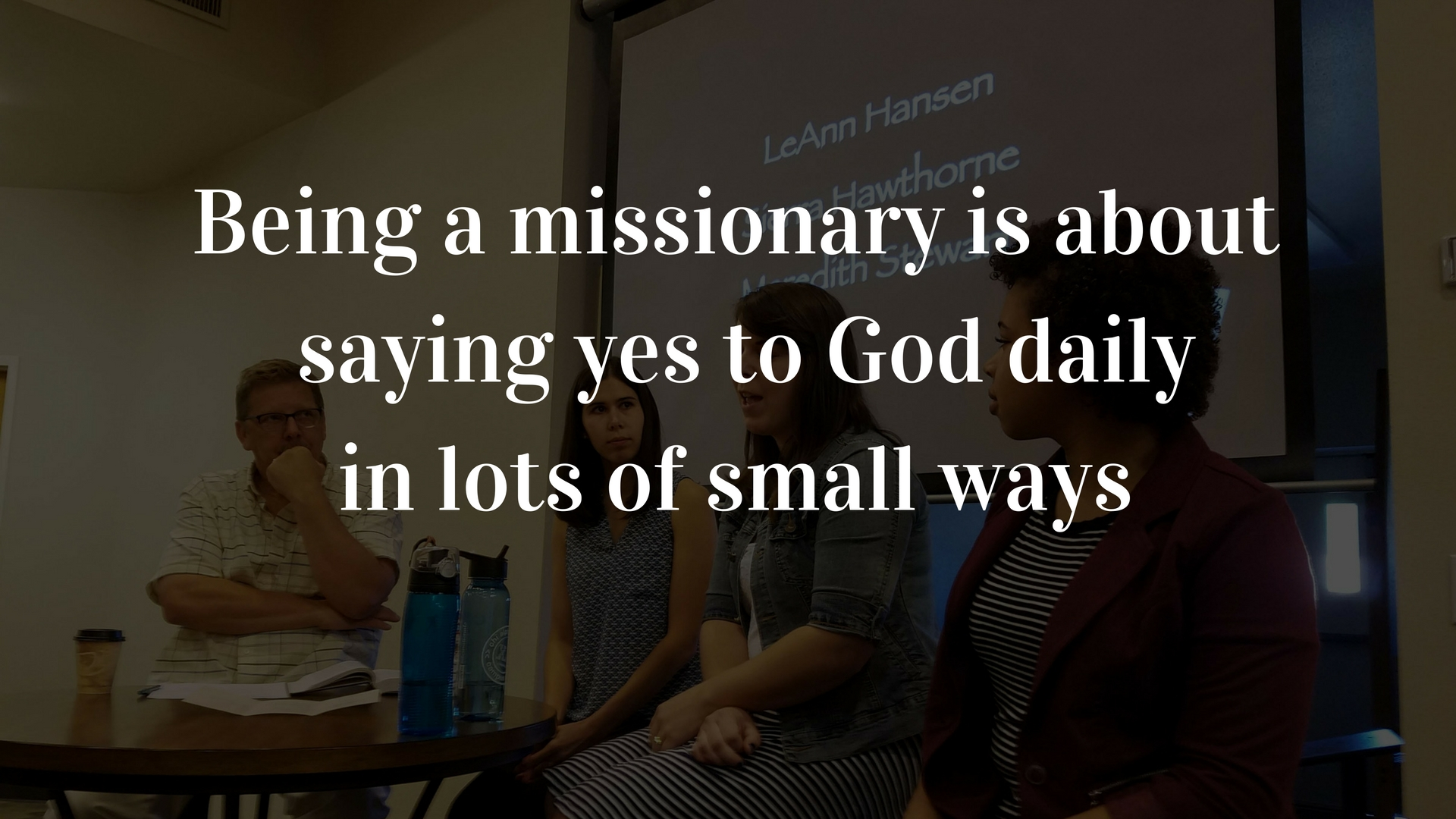 Being a missionary is about saying yes to God dailyin lots of small ways